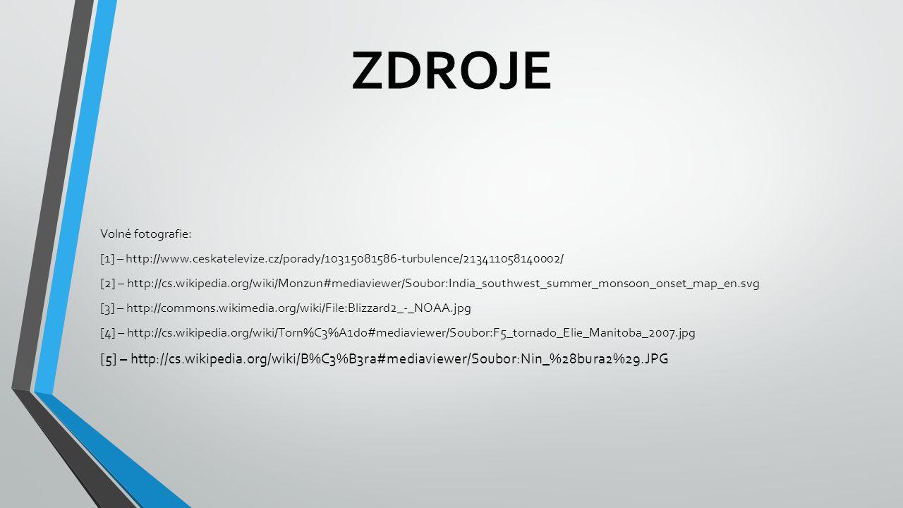 ZDROJE Volné fotografie: [1] – http://www.ceskatelevize.cz/porady/10315081586-turbulence/213411058140002/